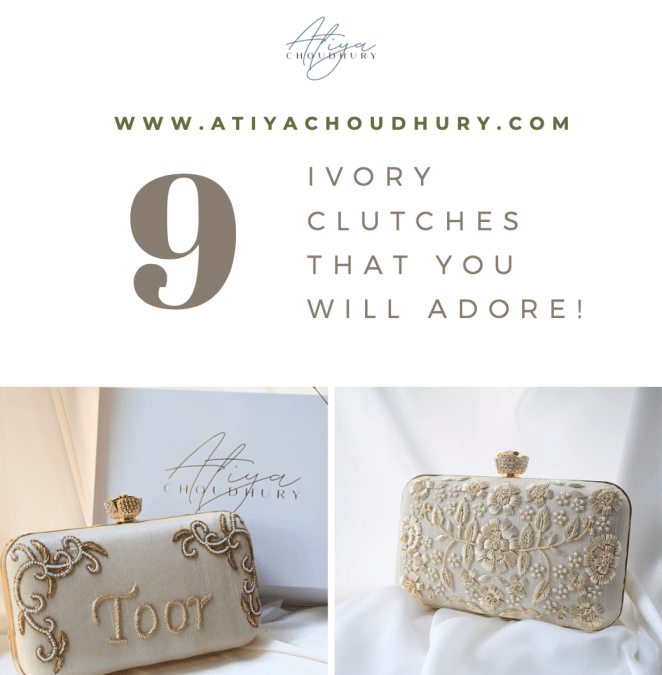 9 Ivory Clutches That You Will Adore!